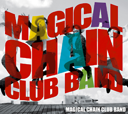 MAGICAL CHAIN CLUB BAND『MAGICAL CHAIN CLUB BAND』